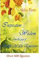 Inspiration & Wisdom from the Pen of Ralph Waldo Emerson: Over 600 quotes Paperback