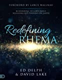 img - for Redefining Rhema: Responding to God's Voice Releasing His Purposes on Earth Releasing His Purposes on Earth book / textbook / text book