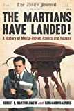 Front cover for the book The Martians Have Landed!: A History of Media-Driven Panics and Hoaxes by Robert E. Bartholomew