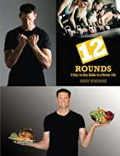 12 Rounds: A Day to Day Guide to a Better Life