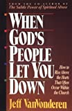img - for When God's People Let You Down: How to Rise Above Hurts That Often Occur Within the Church by Jeffrey Vanvonderen (1995-05-01) book / textbook / text book