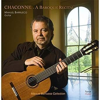 Amazon.com: Chaconne - a Baroque Recital: Manuel Barrueco ...