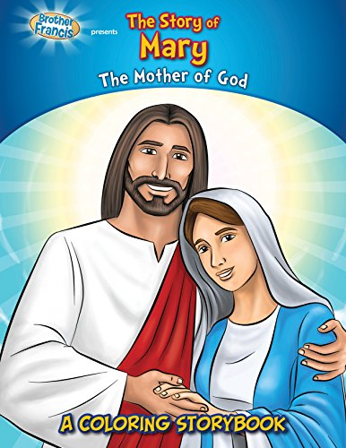 (Brother Francis Friends Coloring and Activity Book, Virgin Mary, The Story of Mary, Mary Mother of Jesus, Coloring Bible Storybook, Catholic Coloring ... for Kids, Soft Cover (Coloring Storybooks))