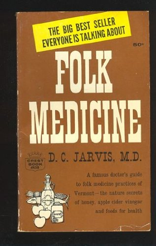 Folk Medicine by Deforest Clinton Jarvis