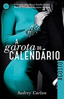 A garota do calendário: Agosto (Portuguese Edition) by [Carlan, Audrey]