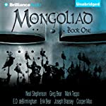 The Mongoliad: The Foreworld Saga, Book 1 | Neal Stephenson,Greg Bear,Mark Teppo,E. D. deBirmingham,Erik Bear,Joseph Brassey,Cooper Moo