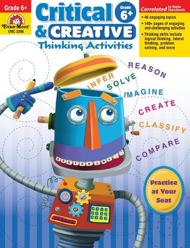 Critical and Creative Thinking Activities, Grade 6 (Critical & Creative Thinking)