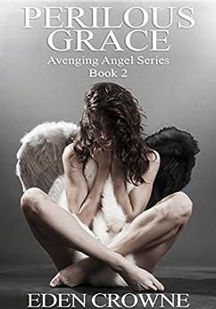 Perilous Grace: Avenging Angel 2 by [Crowne, Eden]
