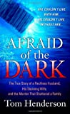 Afraid of the Dark, Tom Henderson, 0312948131