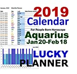 2019 CALENDAR: Daily Planner. Weekly Planner. Monthly Planner. Yearly Planner: Aquarius Horoscope: Daily Luck Astrology: Are You Lucky in 2019?