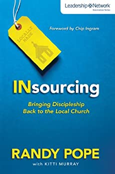 Insourcing: Bringing Discipleship Back to the Local Church (Leadership Network Innovation Series) by [Zondervan]