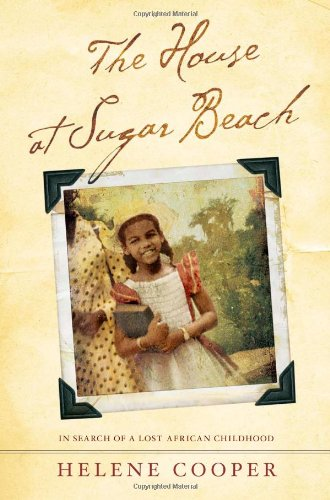 The House at Sugar Beach: In Search of a Lost African Childhood (Regional At Best Cd For Sale)