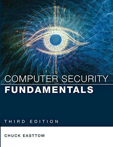 Computer Security Fundamentals (Pearson IT Cybersecurity Curriculum (ITCC)) ()