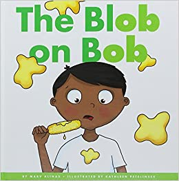amazon com the blob on bob rhyming word families 9781503823556