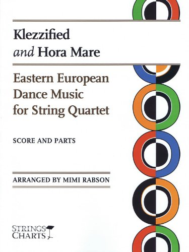 Klezzified and Hora Mare: Eastern European Dance Music for String Quartet Sheet Music (String Letter Publishing) (Strings)