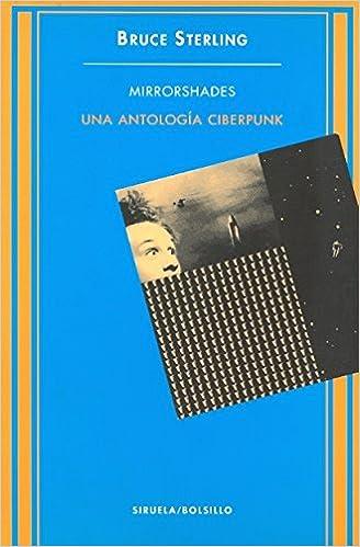 Mirrorshades: Una antología ciberpunk - Bruce Sterling