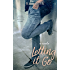 Letting It Go: A Novella