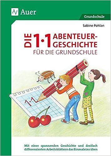 Die 1x1-Abenteuergeschichte für die Grundschule: Mit einer ...