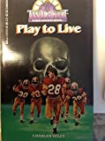 img - for Play to Live by Charles Veley (1986-09-03) book / textbook / text book