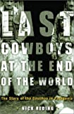 img - for The Last Cowboys at the End of the World: The Story of the Gauchos of Patagonia by Nick Reding (2001-12-11) book / textbook / text book