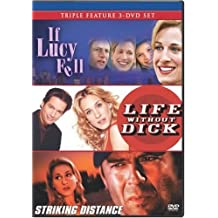If Lucy Fell/Life Without Dick/Striking Distance