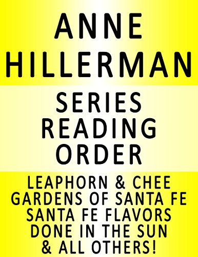 ANNE HILLERMAN — SERIES READING ORDER (SERIES LIST) — IN ORDER: LEAPHORN & CHEE, SPIDER WOMAN'S DAUGHTER, ROCK WITH WINGS, DONE IN THE SUN, GARDENS OF SANTA FE & MANY MORE!