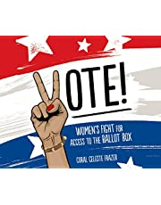 Vote!: Women's Fight for Access to the Ballot Box
