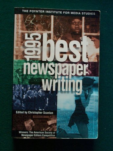 Pdf Reference 1995 Best Newspaper Writing: Winners : The American Society of Newspaper Editors Competition