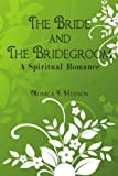 The Bride and the Bridegroom, Monica F. Hudson, 143439123X