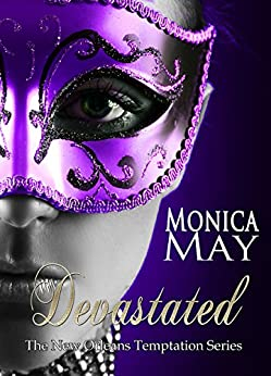 Devastated (The New Orleans Temptation Series Book 1) by [May, Monica]
