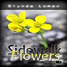 Sidewalk Flowers: Volume 1: Stories to Inspire, Motivate, and Encourage Audiobook by Glynda Lomax Narrated by Sonja R. Dupuis