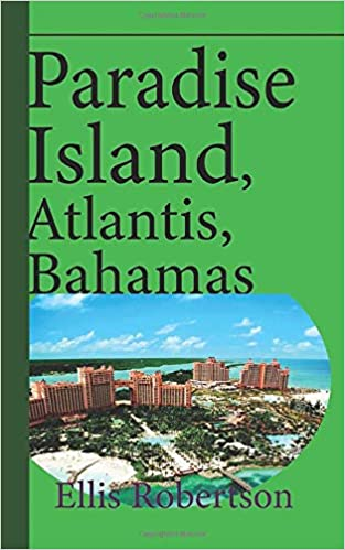 Buy Paradise Island Atlantis Bahamas A Guide To Vacation Honeymoon Tourism Book Online At Low Prices In India Paradise Island Atlantis Bahamas A Guide To Vacation Honeymoon Tourism Reviews Ratings