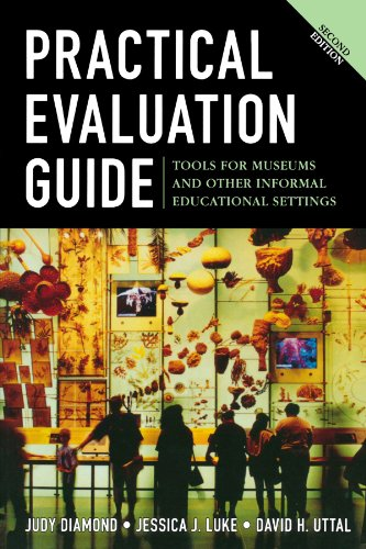 Practical Evaluation Guide: Tools for Museums and Other Informal Educational Settings (American Association for State an