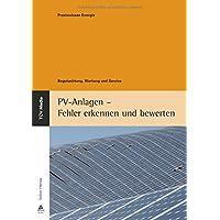 PV-Anlagen - Fehler erkennen und bewerten: Begutachtung, Wartung und Service