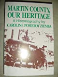 Martin County, Our Heritage, Carolyn P. Ziemba, 0912451386