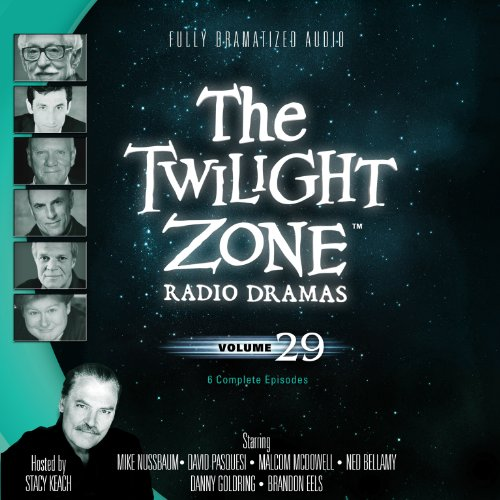 The Twilight Zone Radio Dramas, Volume 29 (Fully Dramatized Audio Theater hosted by Stacy Keach) by Blackstone Audio