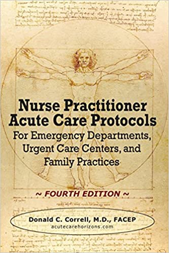 Nurse practitioner acute care protocols fourth edition for nurse practitioner acute care protocols fourth edition for emergency departments urgent care centers and family practices fandeluxe Images