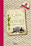 La Casa Del Bosque / Little House in the Big Woods (Spanish Edition) (Little House on the Prairie)