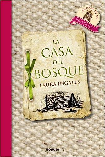 La casa del bosque (Noguer Juvenil): Amazon.es: Laura Ingalls, Montserrat Solanas i Mata: Libros