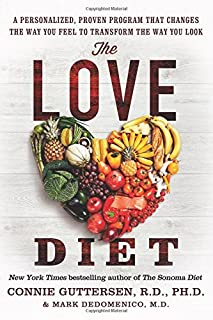 Book Cover: The Love Diet: A Personalized, Proven Program That Changes the Way You Feel to Transform the Way You Look