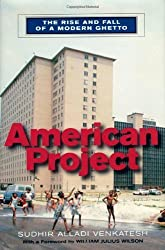 American Project: The Rise and Fall of a Modern Ghetto by Venkatesh, Sudhir(April 15, 2002) Paperback