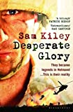 img - for Desperate Glory: At War in Helmand with Britain's 16 Air Assault Brigade book / textbook / text book