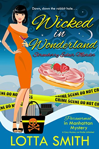 (Wicked in Wonderland: Strawberry Éclair Murder (Paranormal in Manhattan Mystery: A Cozy Mystery Book 11))