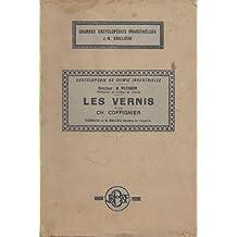 Les Vernis - Encyclopédie de chimie industrielles