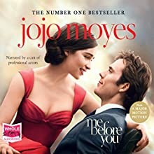 Me Before You Audiobook by Jojo Moyes Narrated by Jo Hall, Anna Bentinck, Steve Crossley, Alex Tregear, Owen Lindsay, Andrew Wincott