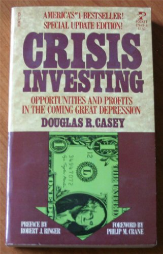 Crisis Investing by Douglas R. Casey