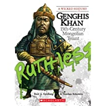 Wicked History: Genghis Khan: 13th Century Mongolian Tyrant