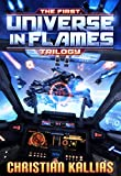 The First Universe in Flames Trilogy (Books 1 to 3): Earth - Last Sanctuary, Fury to the Stars & Destination Oblivion (UiF Space Opera)
