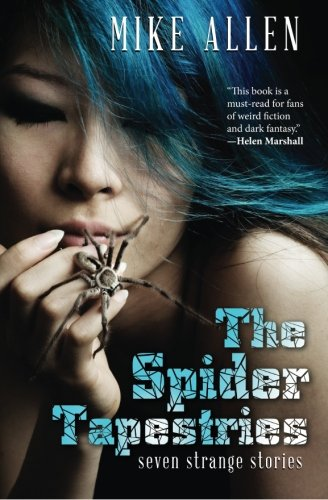 The Spider Tapestries: Seven Strange Stories