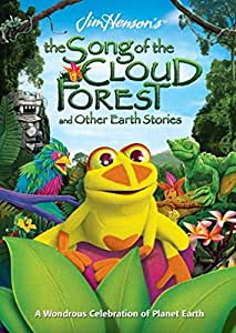 Jim Henson's The Song of the Cloud Forest and Other Earth Stories